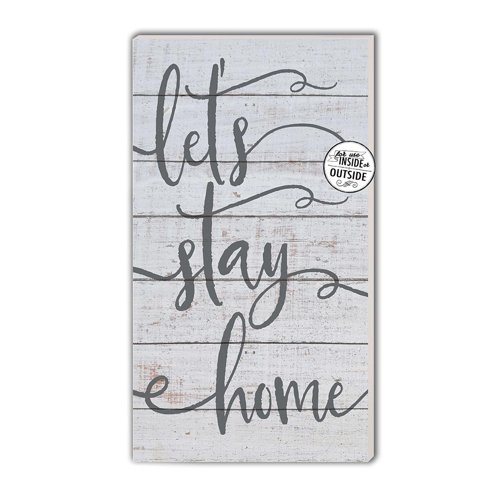 11x20 Indoor Outdoor Whitewash Sign Let's Stay Home