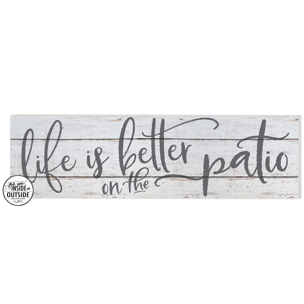 35x10 Indoor Outdoor Whitewash Sign Life is Better on Patio