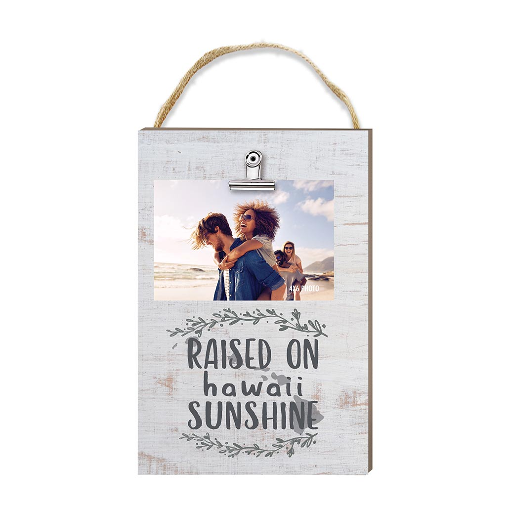Raised on Hawaii Sunshine Hanging Clip Photo Frame