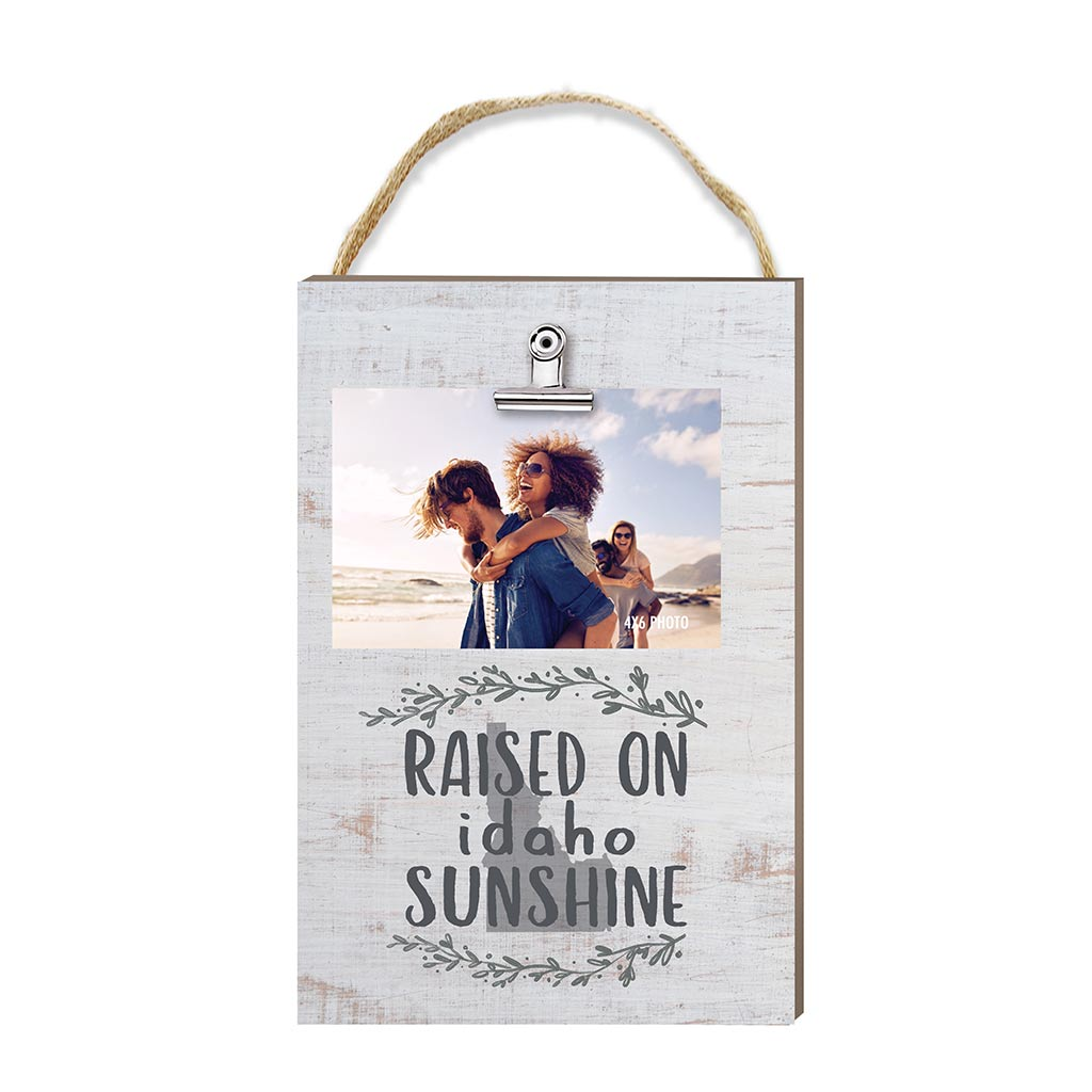 Raised on Idaho Sunshine Hanging Clip Photo Frame