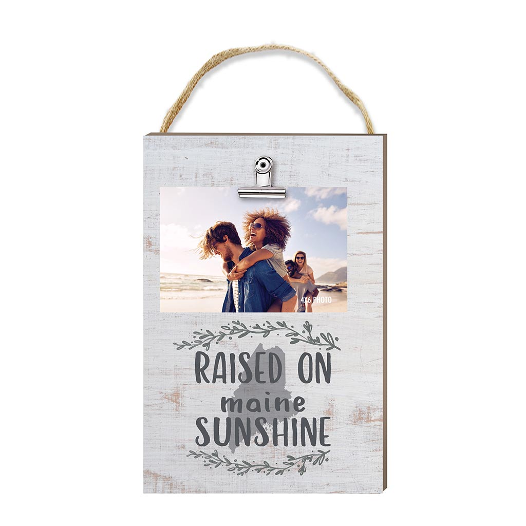 Raised on Maine Sunshine Hanging Clip Photo Frame