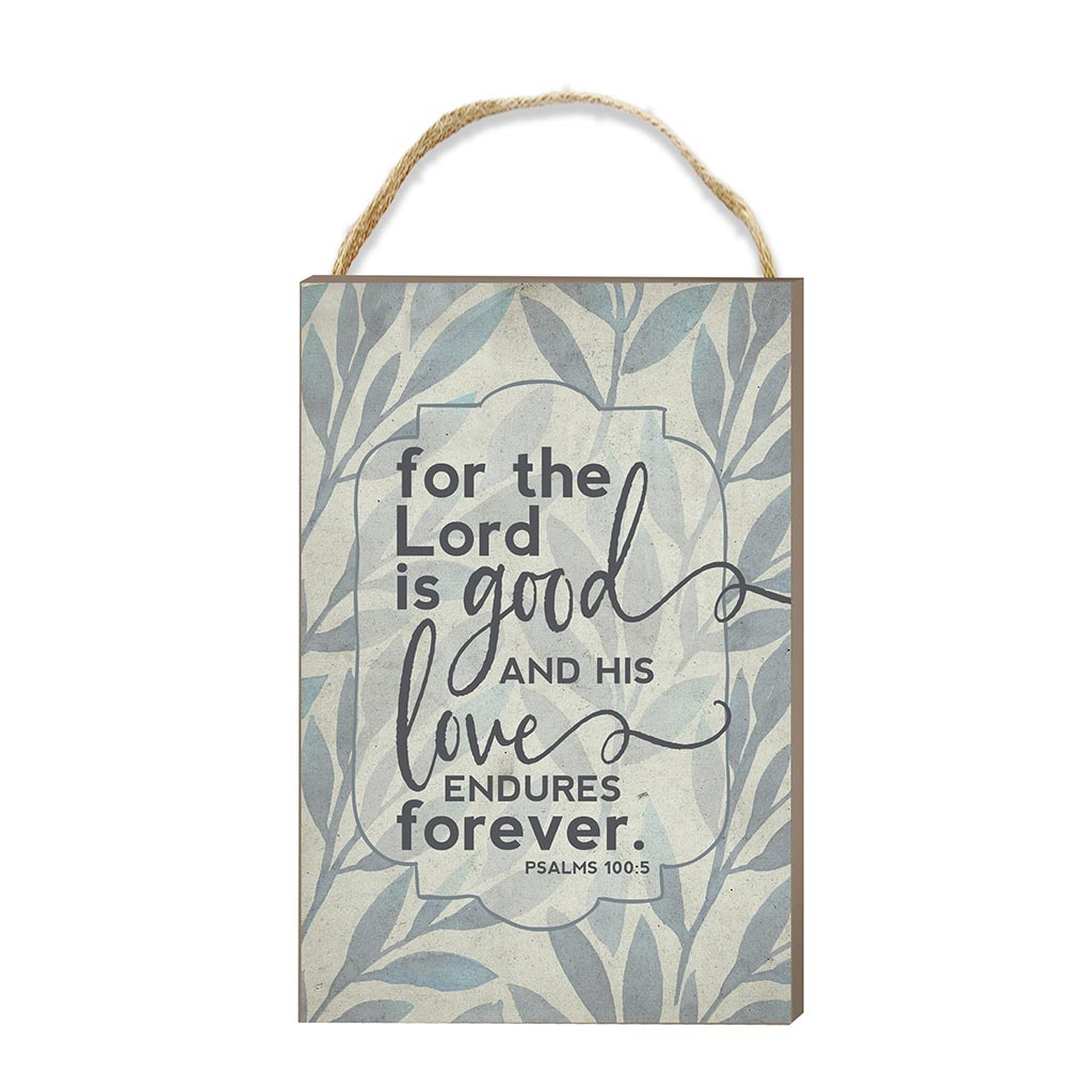 8x12 For the Lord is Good Hanging Sign