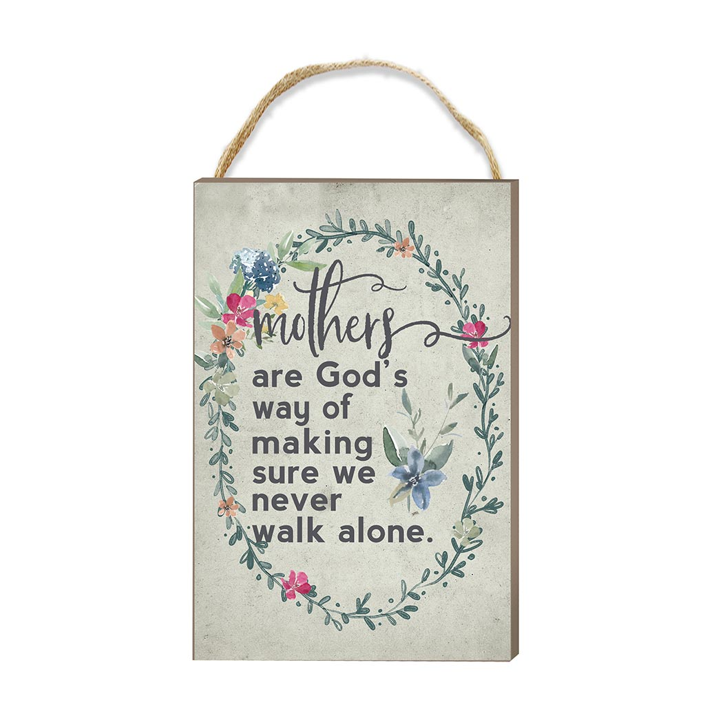 8x12 Never Walk Alone Mothers Hanging Sign