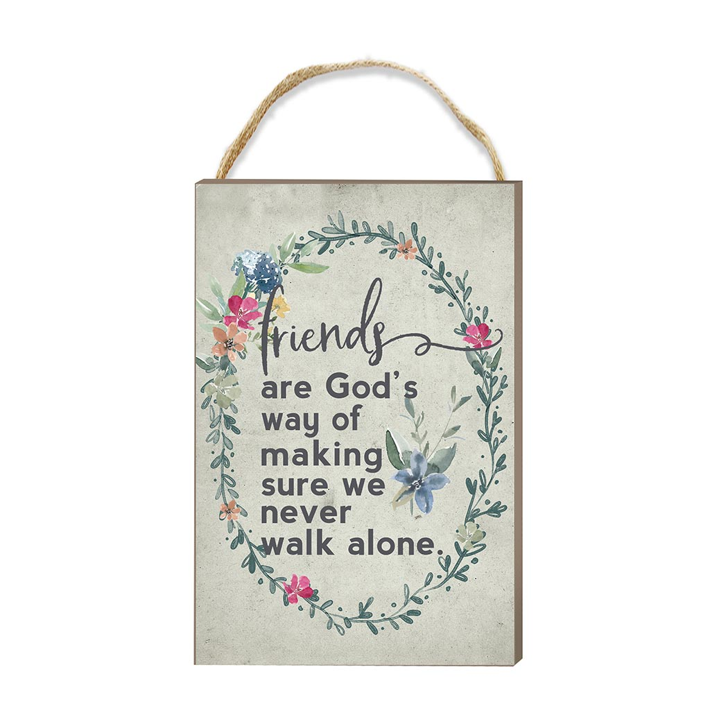 8x12 Never Walk Alone Friends Hanging Sign