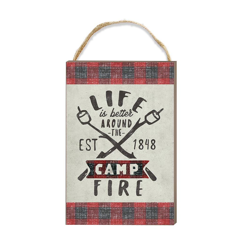 8x12 Life is Better Camp Fire Hanging Sign