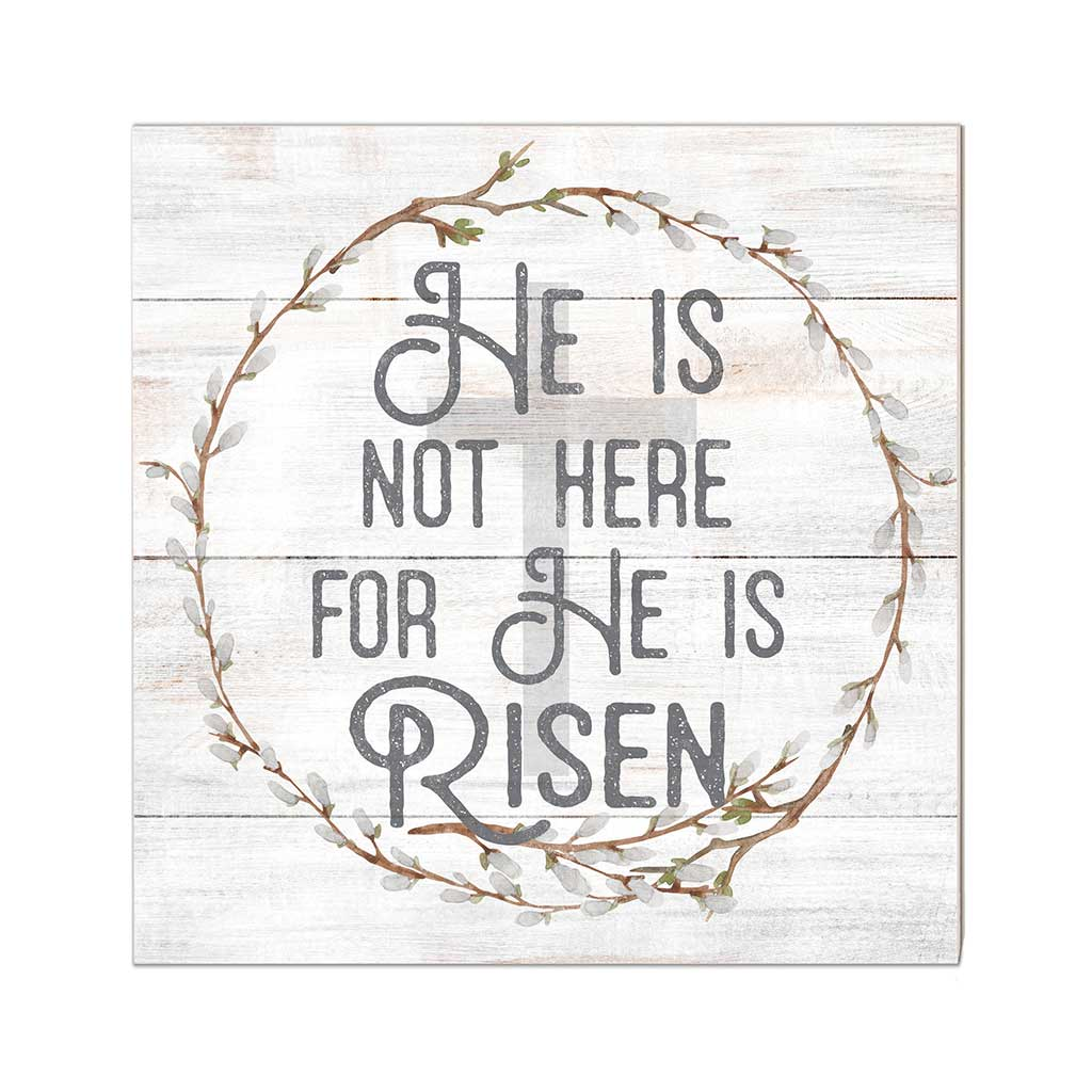 10x10 He is Risen Sign