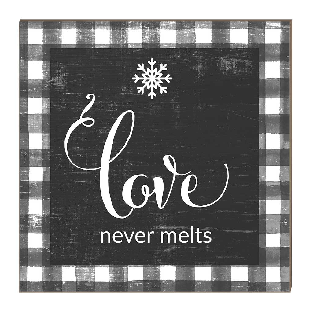 10x10 Love Never Melts Snowfalke Buffalo Check Sign