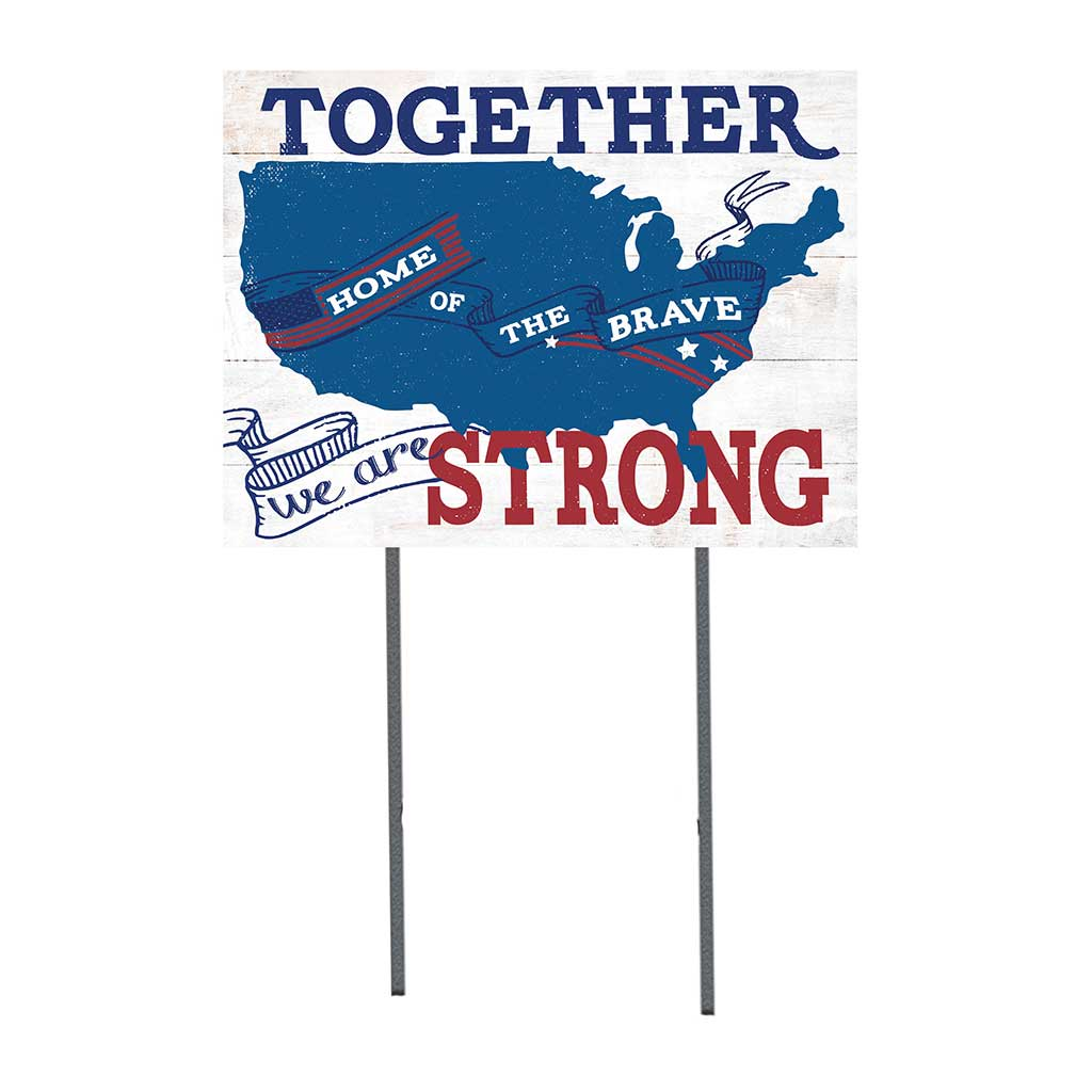 18x24 Together We are Strong United States Lawn Sign