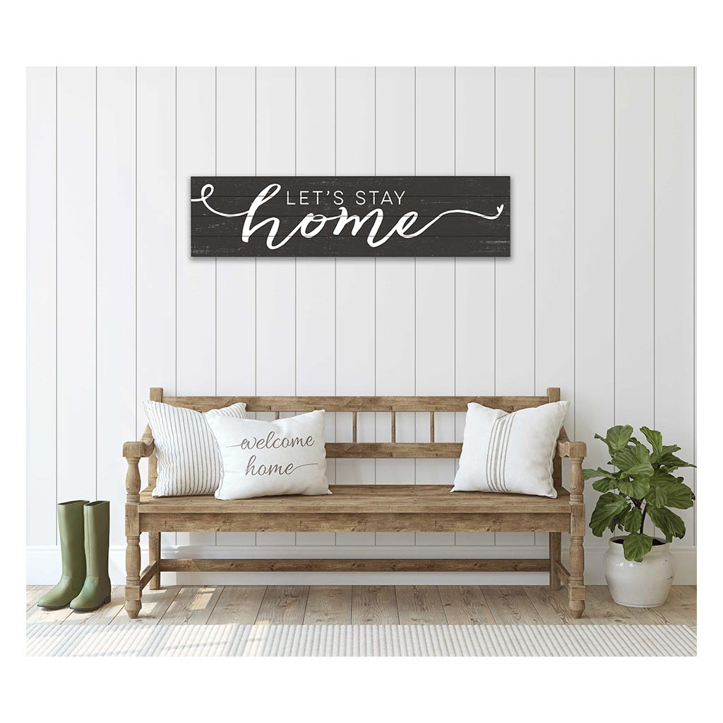 40x10 Weathered Charcoal Slat Sign Let's Stay Home