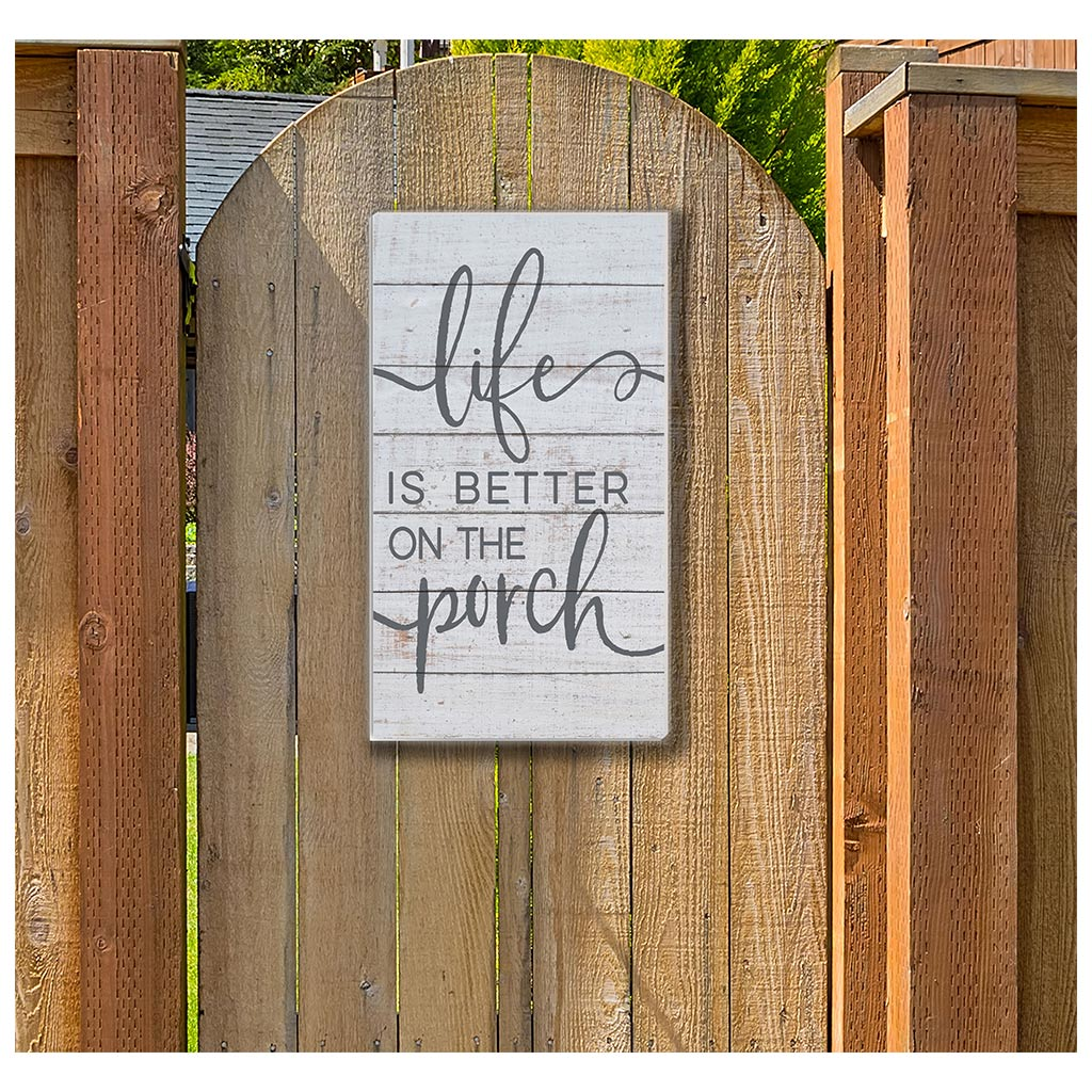 11x20 Indoor Outdoor Whitewash Sign Life is Better Porch