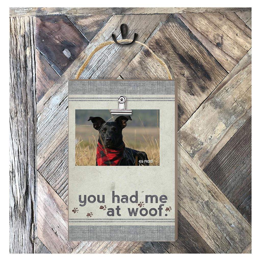 Hanging Clip Photo Frame You Had Me At Woof