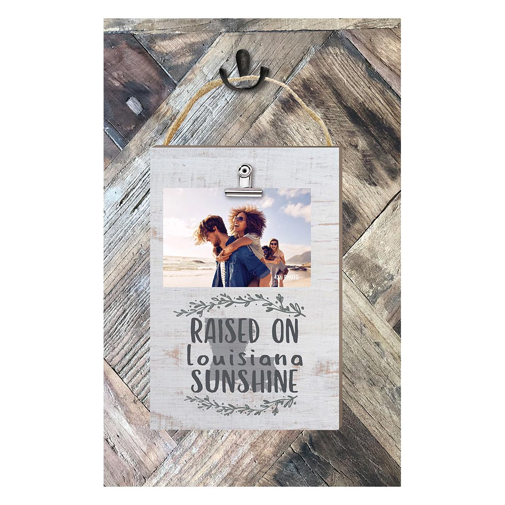 Raised on Louisiana Sunshine Hanging Clip Photo Frame
