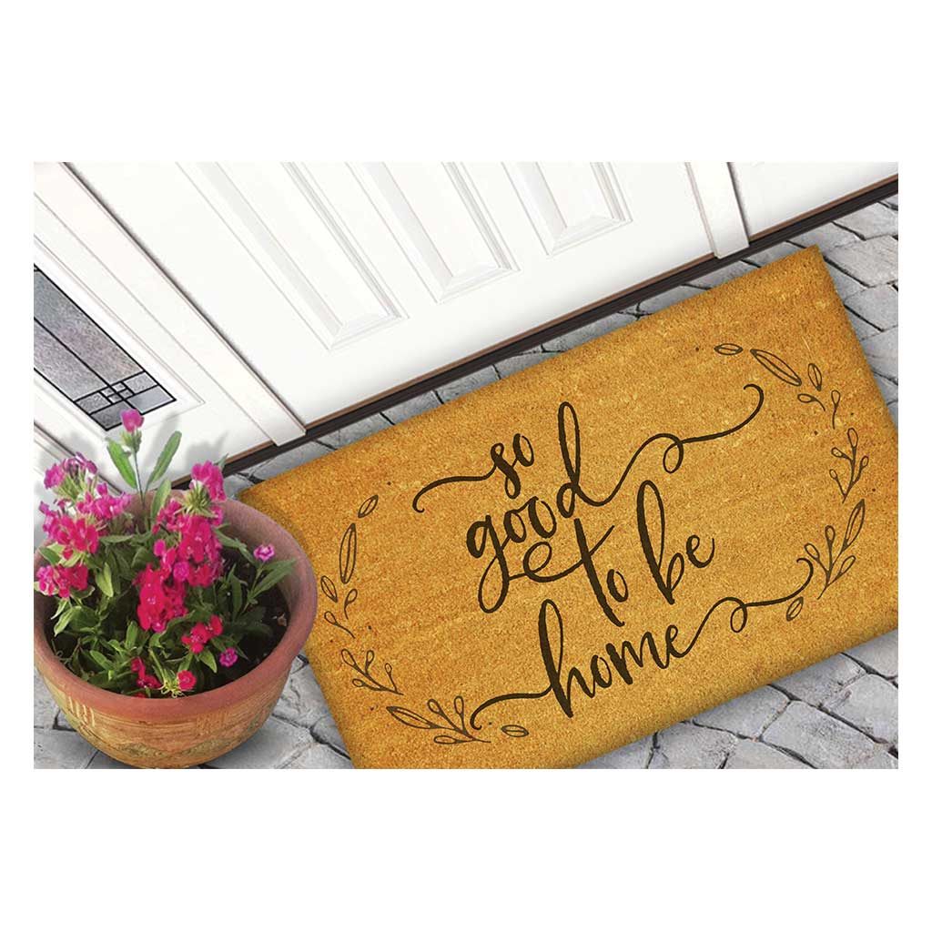 18x30 Coir Doormat So Good to be Home