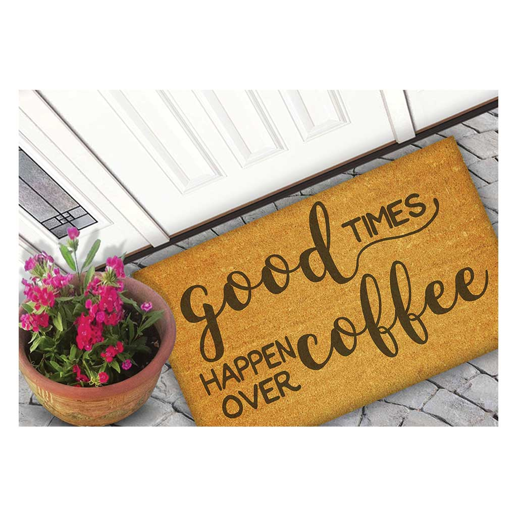 18x30 Coir Doormat Good Times Coffee