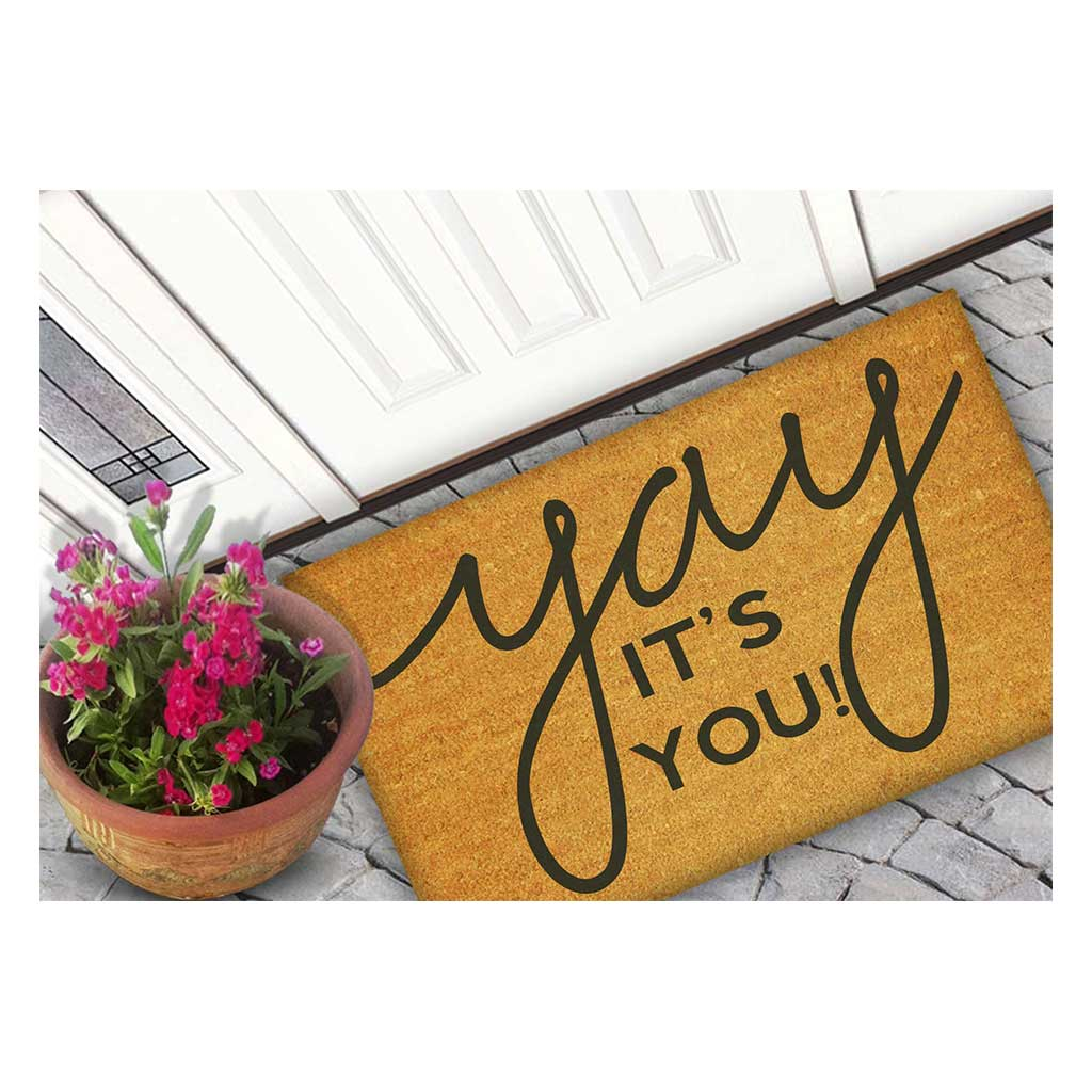 18x30 Coir Doormat Yay It's You