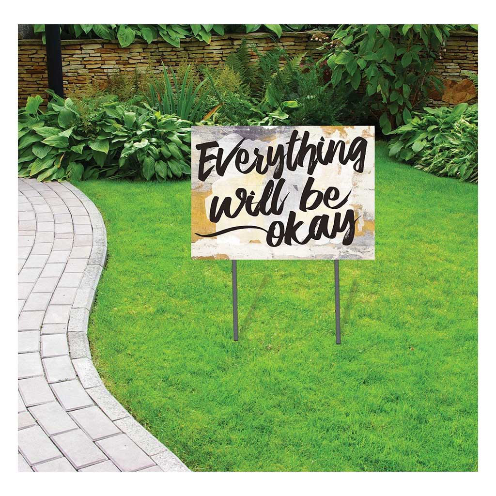 18x24 Everything Will Be Okay Lawn Sign