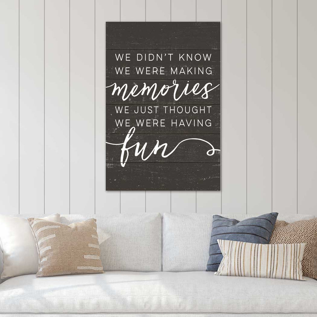 23x34 Didn't Know Making Memories Weathered Charcoal Sign
