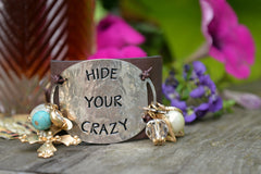 """Hide Your Crazy"""