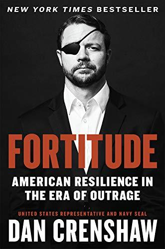 Classier: Buy Dan Crenshaw Fortitude: American Resilience in the Era of Outrage