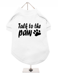 T-Shirt - Talk To The Paw - White / Black