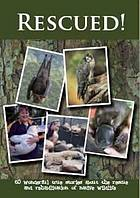 Rescued! 43 Wonderful True Stories about the Rescue and Rehabilitation of Native Wildlife