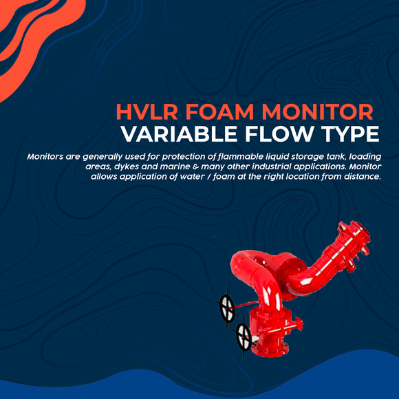 HVLR Foam Monitor Variable Flow Type