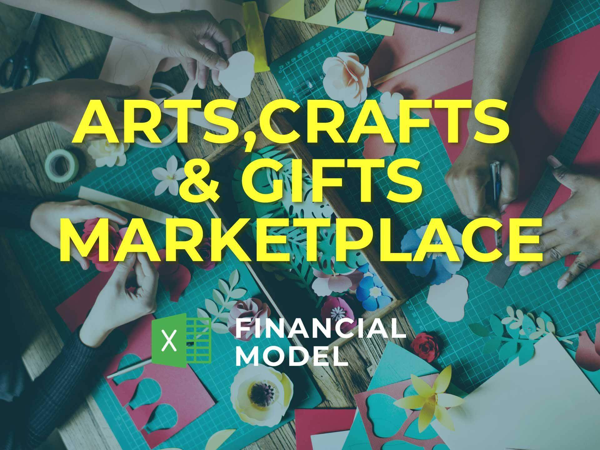 Arts, Crafts & Gifts Marketplace Financial Model Excel Template - Templarket -  Business Templates Marketplace
