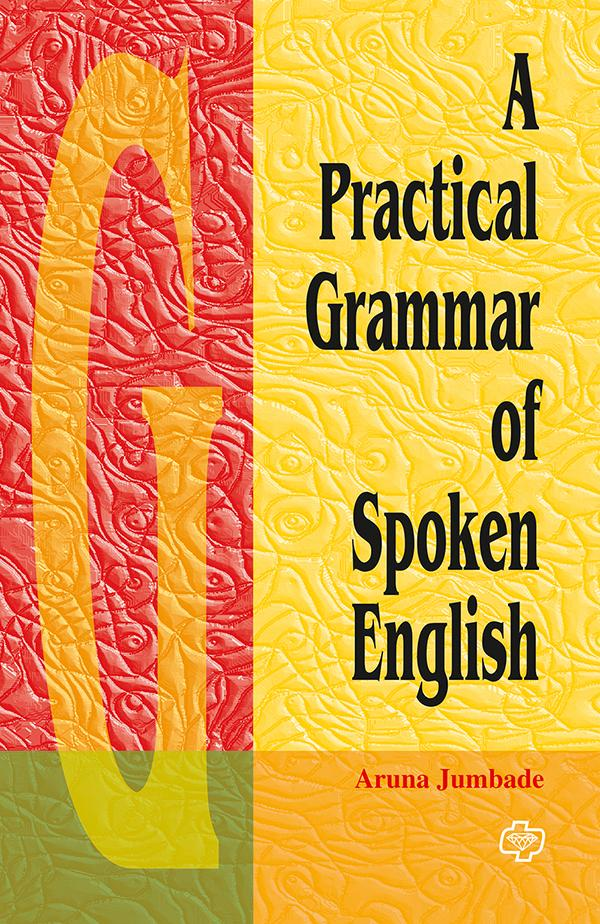 A Practical Grammar of Spoken English