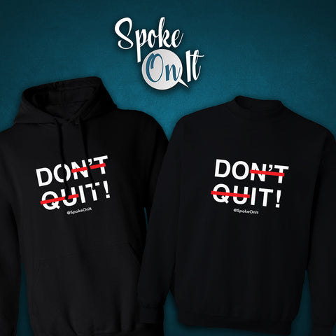 Don't Quit....DO IT! Hoodie/Sweatshirt (Additional Colors)