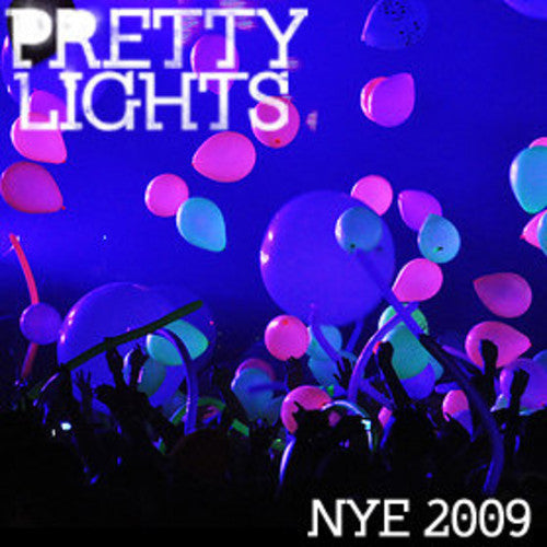 NYE 2009 (Midnight At Vic Theatre) Download – Pretty Lights