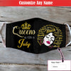 This Queen Was Born In July EZ01 1805 Custom Face Mask - Hyperfavor