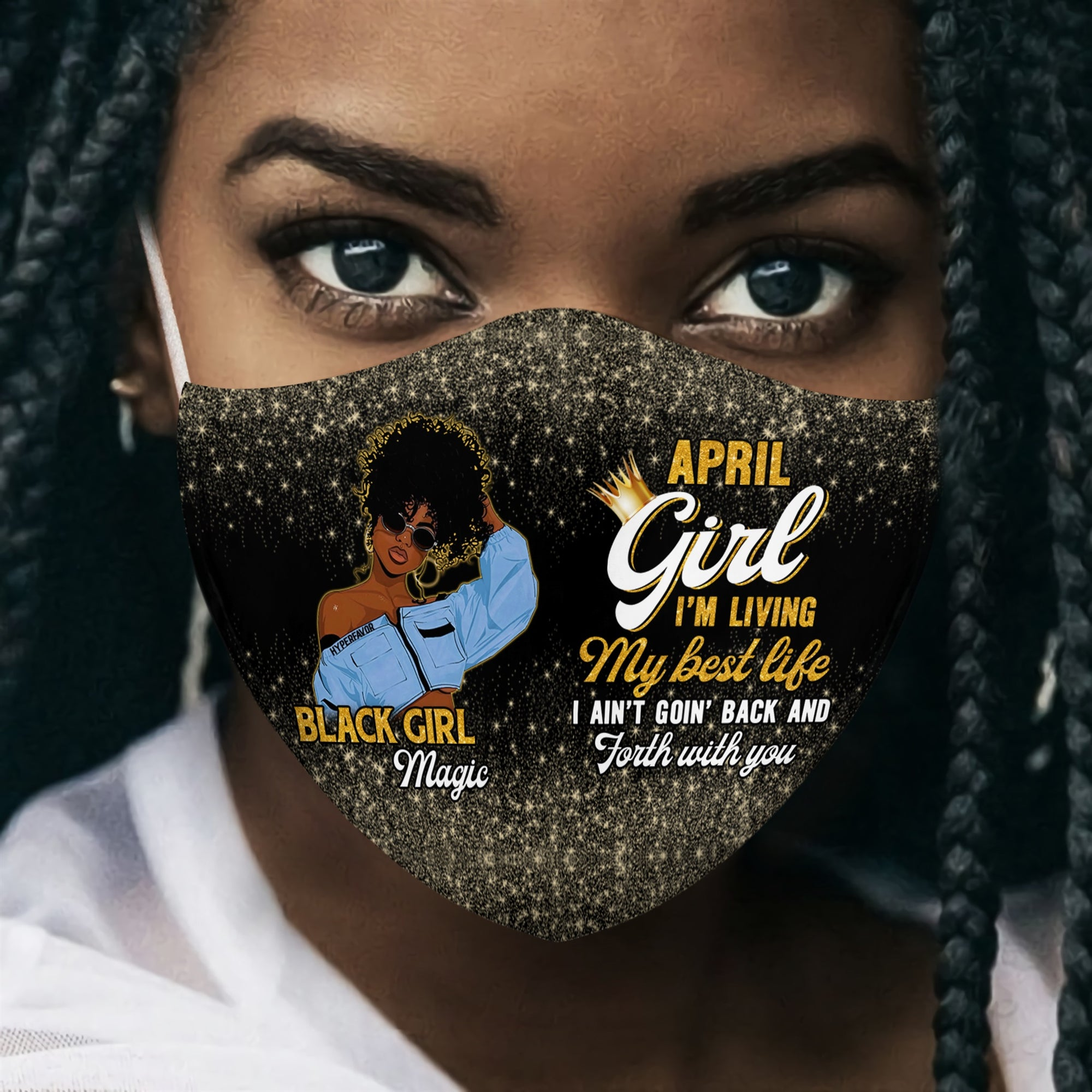 APRIL GIRL BLACK GIRL I'M LIVING MY BEST LIFE EZ15 3007 Face Mask - Hyperfavor