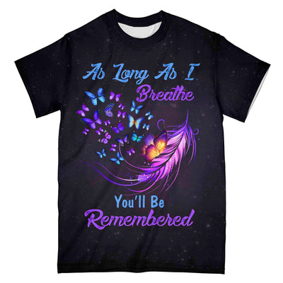 As Long As I Breath, You Will Be Remembered EZ10 3103 All Over T-Shirt - Hyperfavor