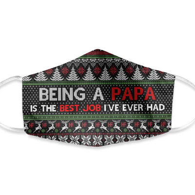 Being A Papa Is My Best Job Ugly Sweater Christmas EZ02 1110 Face Mask - Hyperfavor