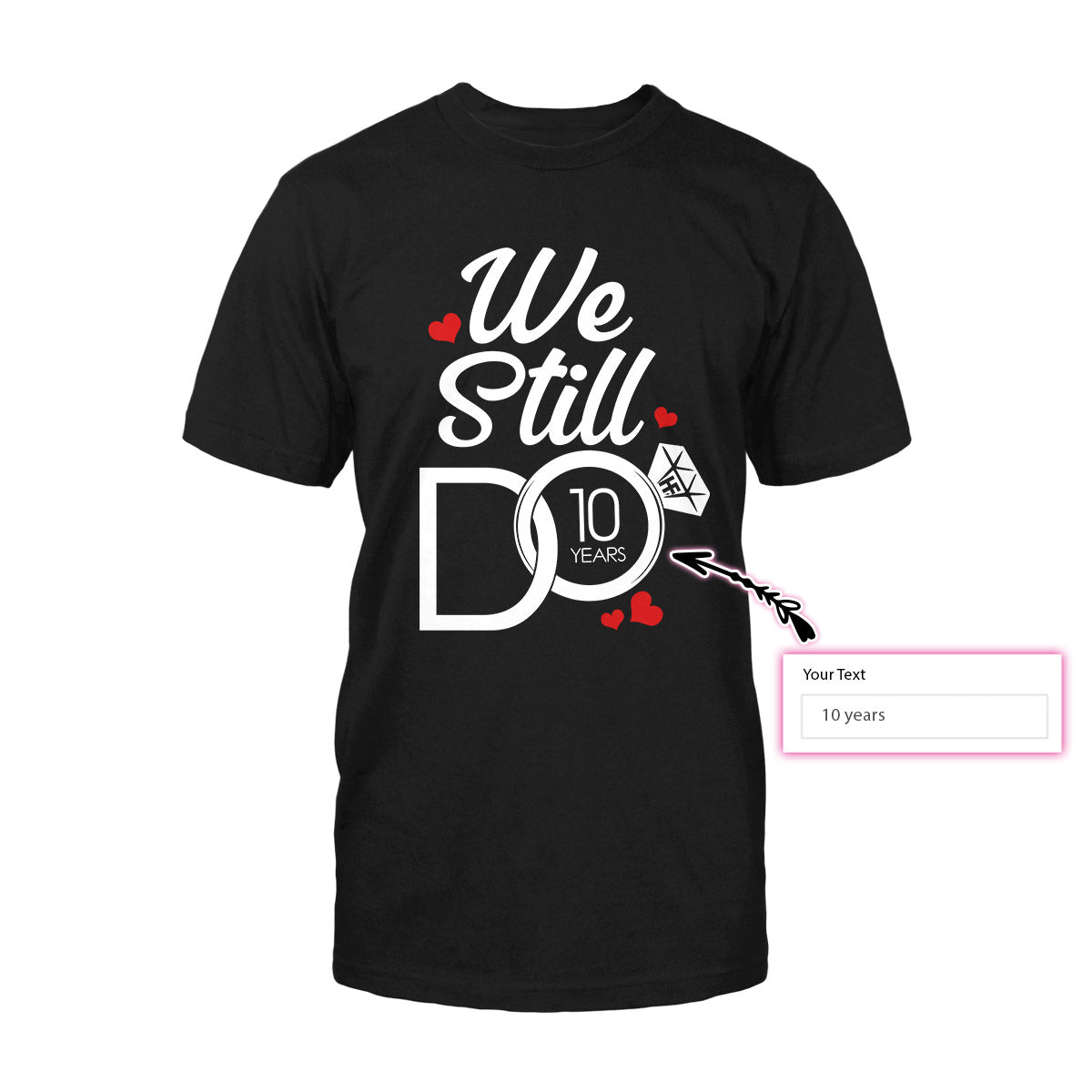 Customized We Still Do Anniversary EZ02 0309 Custom Classic T-shirt - Hyperfavor