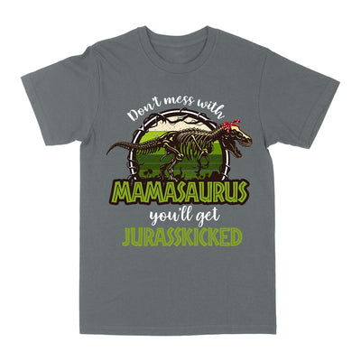 Dont Mess With Mamasaurus EZ01 0604 Classic T-shirt - Hyperfavor