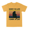 sorry i'm late i saw a cat EZ03 0804 Classic T-shirt - Hyperfavor
