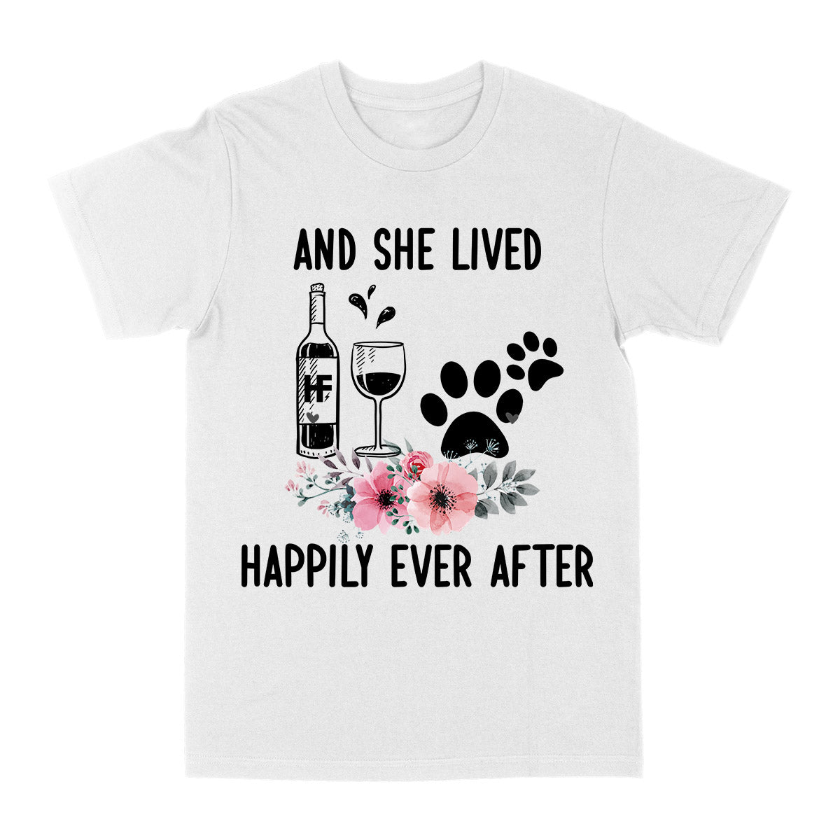And she lived happily ever after wine dog EZ03 2703 Classic T-shirt