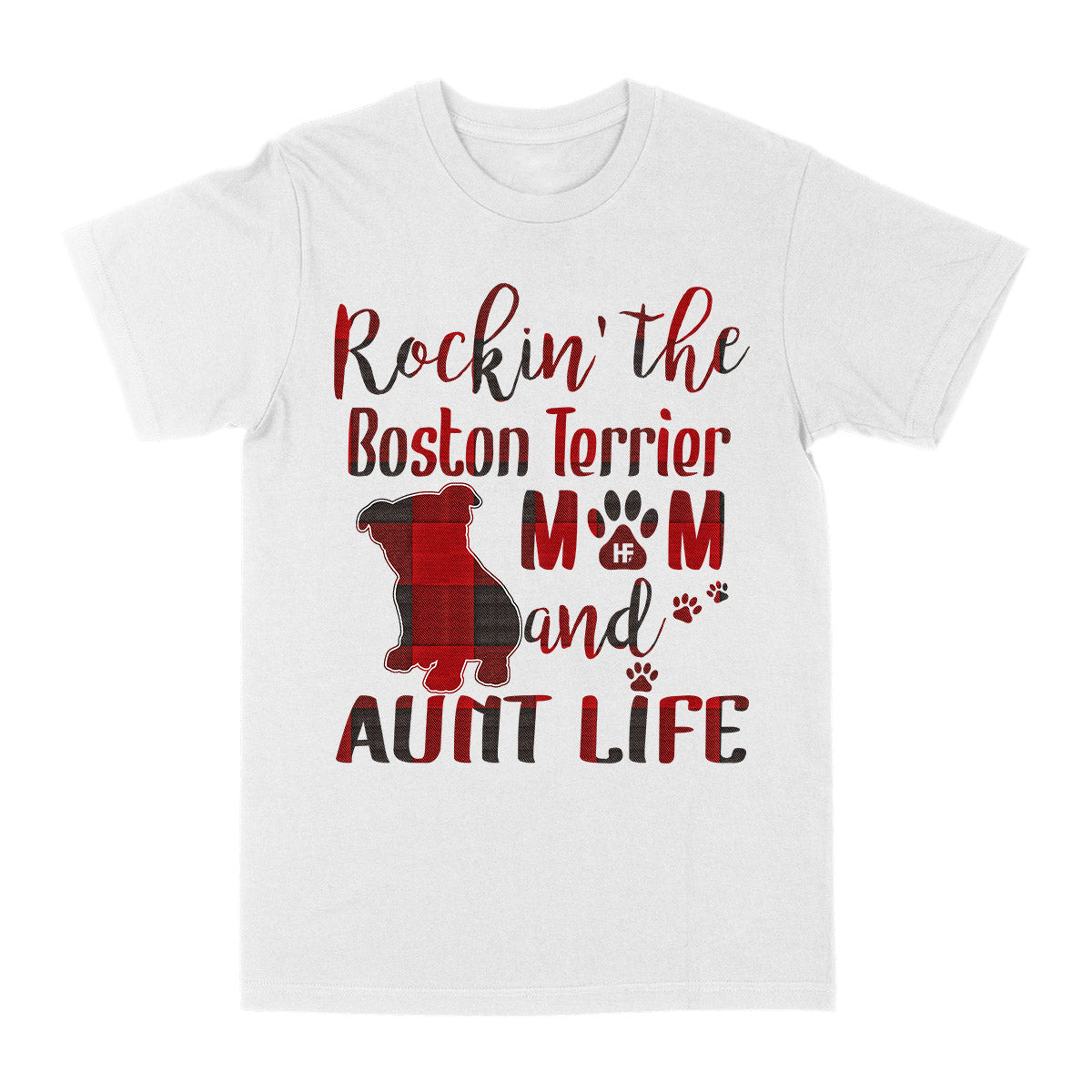 Rockin The  Boston Terrier Mom and Aunt Life EZ03 3103 Classic T-shirt