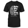 Make Way For Gray Brain Tumor Awareness EZ23 2912 Classic T-shirt - Hyperfavor