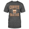 Drink Coffee Do Stupid Things Faster EZ14 1509 Classic T-shirt - Hyperfavor