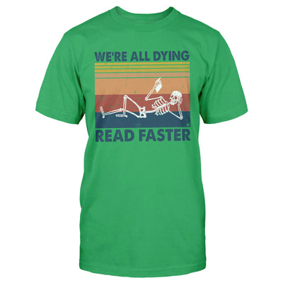 We're all dying Read Faster Reading EZ03 0810 Classic T-shirt - Hyperfavor