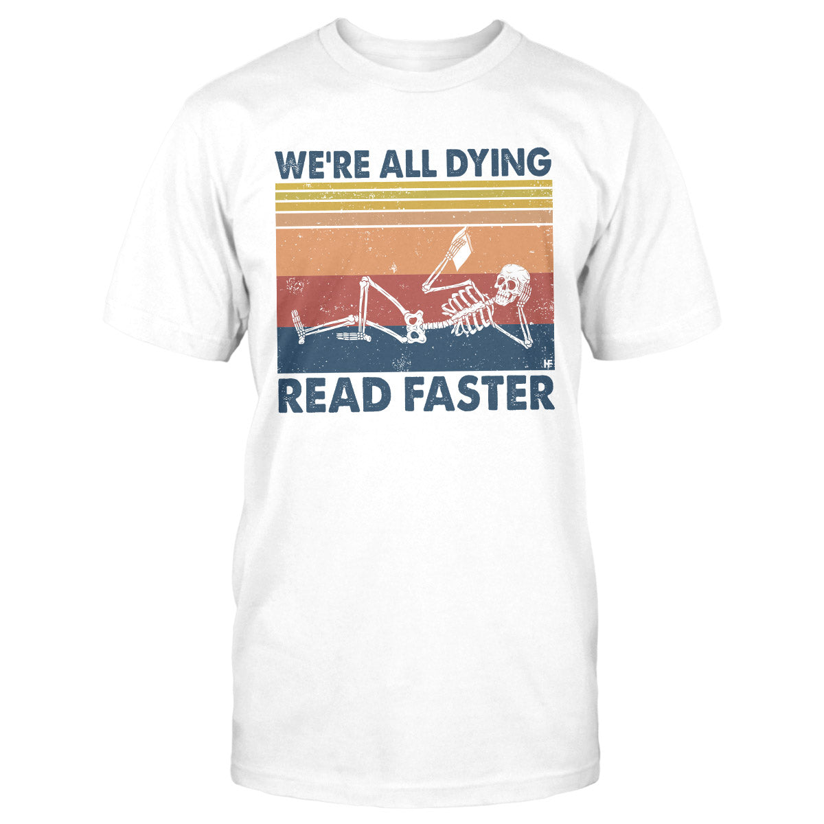 We're all dying Read Faster Reading EZ03 0810 Classic T-shirt