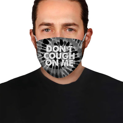 Premium Don't Cough On Me Tie Dye Black EZ09 1304 Face Mask - Hyperfavor
