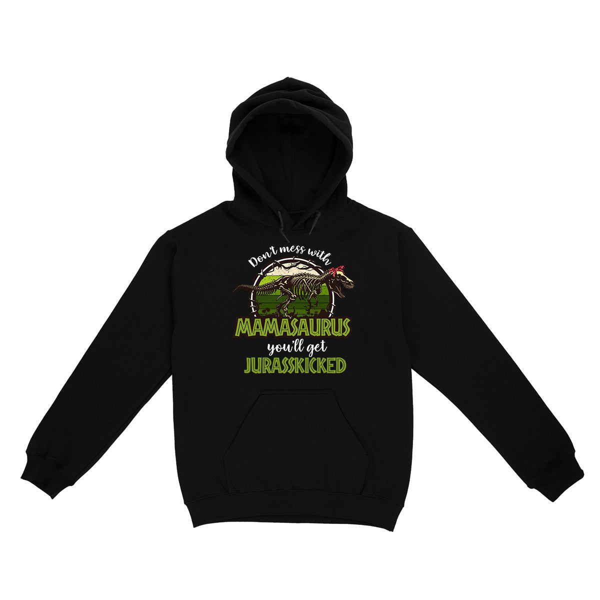Dont Mess With Mamasaurus EZ01 0604 Hoodie