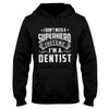 I Don't Need A Superhero Costume Dentist Halloween EZ02 1209 Hoodie - Hyperfavor