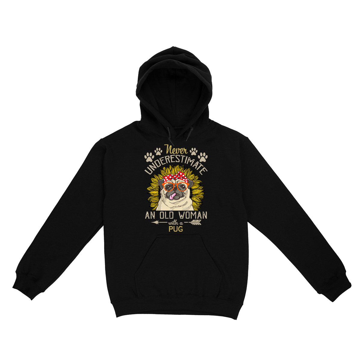 Never Underestimate An Old Woman With A Pug EZ06 0504 Hoodie