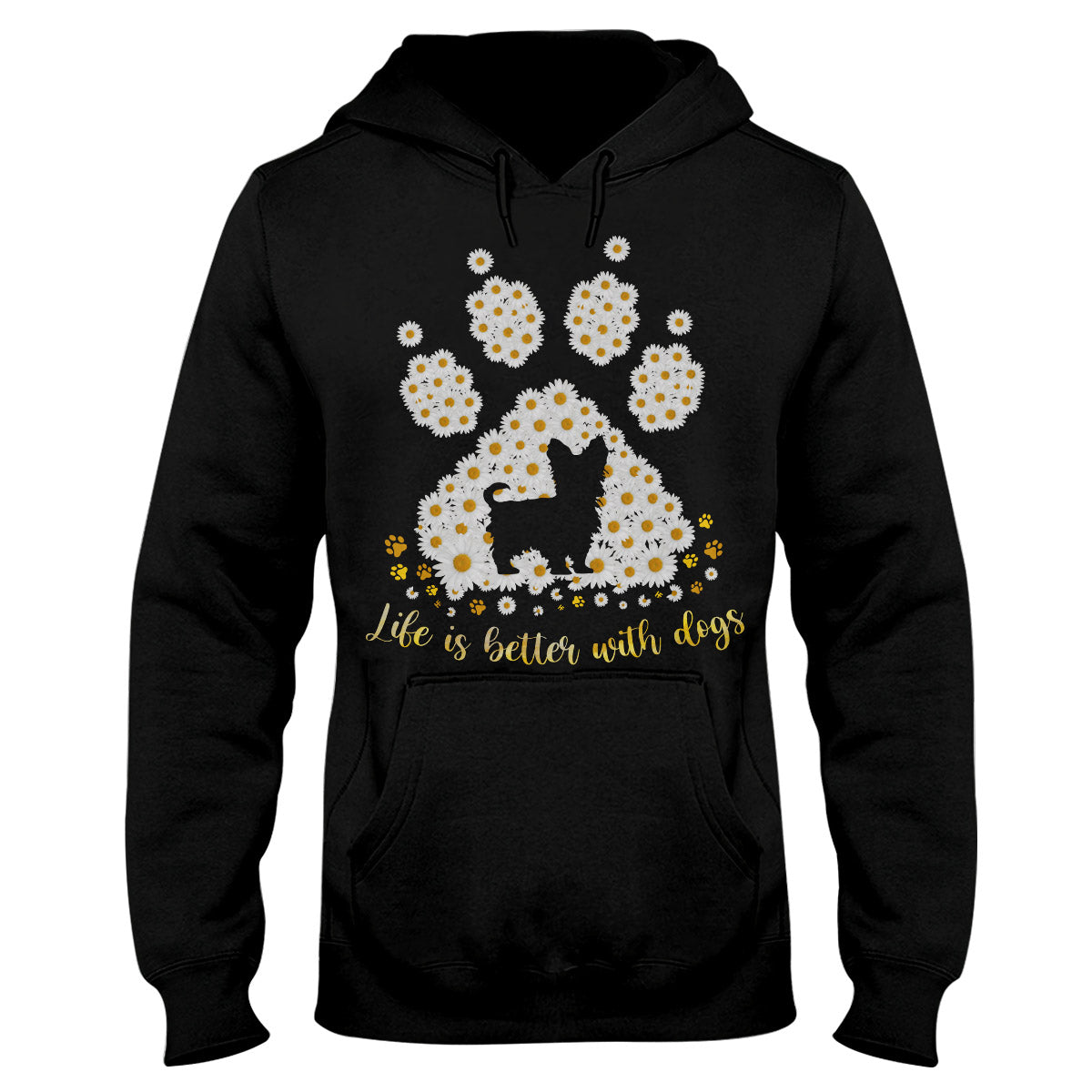 Yorkshire Terrier Daisy Life Is Better With Dogs EZ07 1609 Hoodie