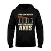 You Can Never Have Too Many Axes EZ06 2608 Hoodie - Hyperfavor