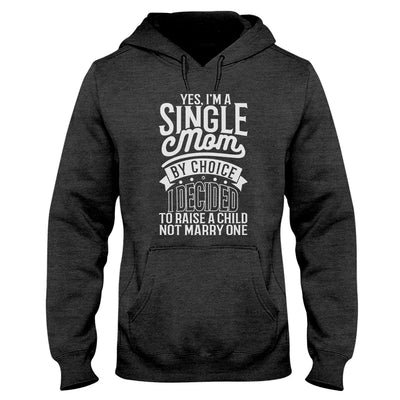 Raise A Child Not Marry One Single Mom EZ66 0504 Hoodie - Hyperfavor